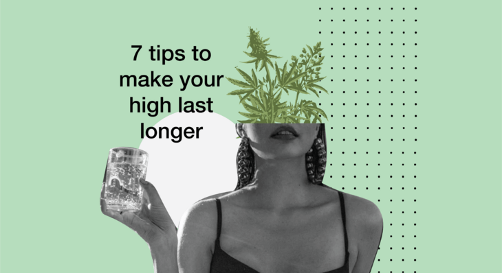 7 Tips to Make Your High Last Longer