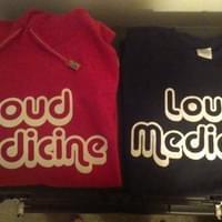 Loud Medicine t-shirts and hoodies coming soon!