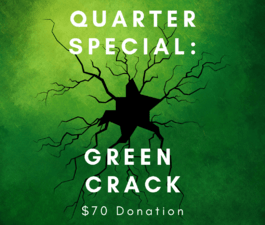 Quarter Special: Green Crack!!!