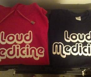 Loud Medicine t-shirts and hoodies coming soon!