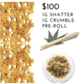 DAB IT DEAL! 1G SHATTER + 1G CRUMBLE+ Pre-roll!